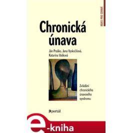 Chronická únava - Ján Praško, Jana Vyskočilová, Hana Prašková, Katarína Adamcová