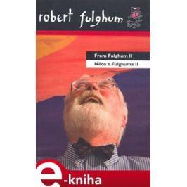 Něco z Fulghuma II / From Fulghum II - Robert Fulghum