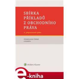 Sbírka příkladů z obchodního práva - Stanislava Černá, kolektiv autorů