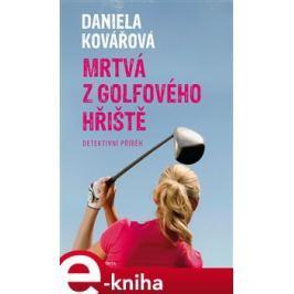 Mrtvá z golfového hřiště - Daniela Kovářová