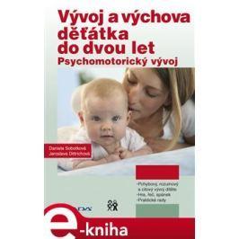 Vývoj a výchova děťátka do dvou let - Daniela Sobotková, Jaroslava Dittrichová
