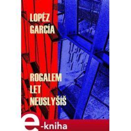 Rogalem let neuslyšíš - Lopéz García