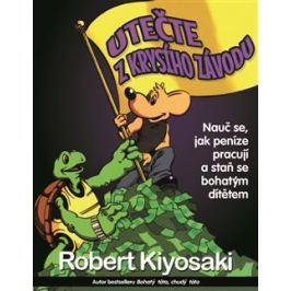 Utečte z krysího závodu - Robert T. Kiyosaki