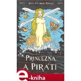 Princezna a piráti - John Maddox Roberts