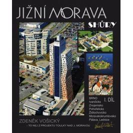 Jižní Morava shůry I.díl - Zdeněk Vošický