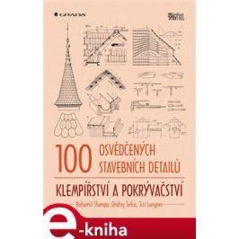 100 osvědčených stavebních detailů - klempířství a pokrývačství - Štumpa Bohumil, Šefců Ondřej, Langner Jiří