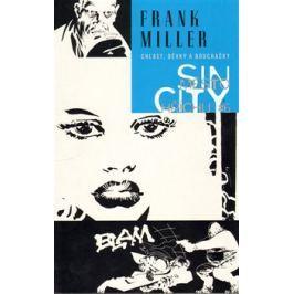 Chlast, děvky a bouchačky - brožovaná - Frank Miller