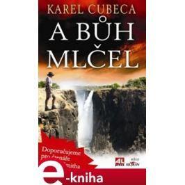A bůh mlčel - Karel Cubeca