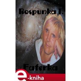 Rospunka I. - Faferka