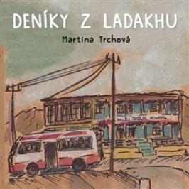 Deníky z Ladakhu - Martina Trchová