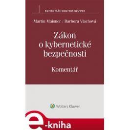 Zákon o kybernetické bezpečnosti (č. 181/2014) - Komentář - Martin Maisner, Barbora Vlachová