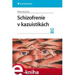 Schizofrenie v kazuistikách - Helena Kučerová