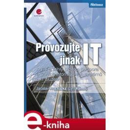 Provozujte IT jinak - Jaroslav Procházka, Cyril Klimeš