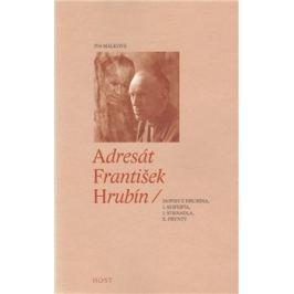 Adresát František Hrubín - Iva Málková, Daniel Řehák