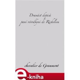 Dvanáct dopisů paní vévodkyni de Richelieu - Edmond de Grammont