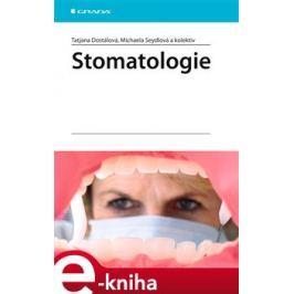 Stomatologie - Dostálová Tatjana, Seydlová Michaela, kolektiv