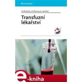 Transfuzní lékařství - Vít Řeháček, Jiří Masopust, kolektiv autorů