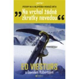 Na vrchol žádné zkratky nevedou - Ed Viesturs, David Roberts