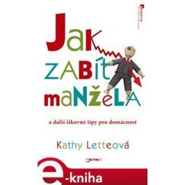 Jak zabít manžela - Kathy Letteová