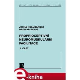 Proprioceptivní neuromuskulární facilitace - Jiřina Holubářová, Dagmar Pavlů