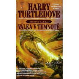 Válka v temnotě - Harry Turtledove