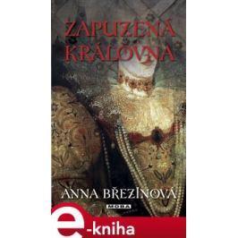 Zapuzená královna - Anna Březinová E-book elektronické knihy