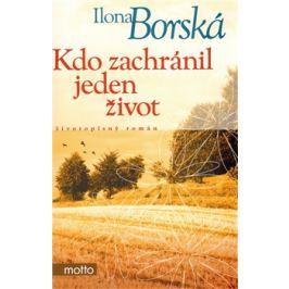 Kdo zachránil jeden život - Ilona Borská