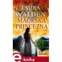 Maorská princezna - Laura Walden