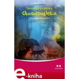 Sexuální praktiky Quodoushka - Amara Charlesová E-book elektronické knihy