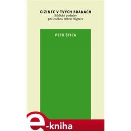 Cizinec v tvých branách - Petr Štica E-book elektronické knihy