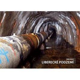 Liberecké podzemí - Ivan Rous Liberecký kraj