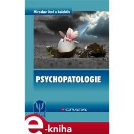Psychopatologie - Orel Miroslav, kolektiv E-book elektronické knihy