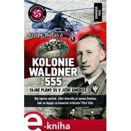 Kolonie Waldner 555 - Felipe Botaya E-book elektronické knihy