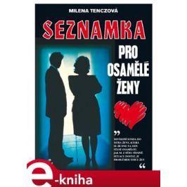 Seznamka pro osamělé ženy - Milena Tenczová E-book elektronické knihy