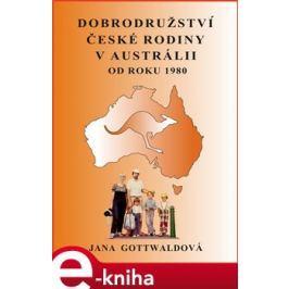 Dobrodružství české rodiny v Austrálii - Jana Gottwaldová E-book elektronické knihy