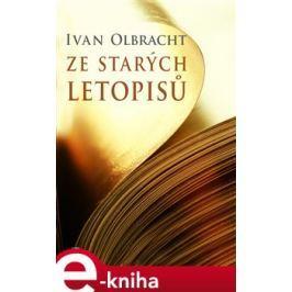 Ze starých letopisů - Ivan Olbracht E-book elektronické knihy
