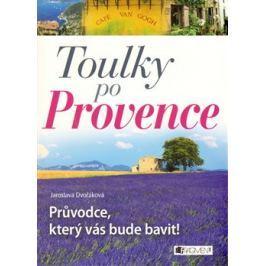 Toulky po Provence - Jaroslava Dvořáková Mapy a průvodci
