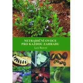 Netradiční ovoce pro každou zahradu - Lee Reich Užitková zahrada