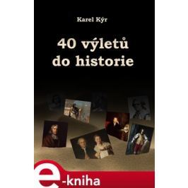 40 výletů do historie - Karel Kýr