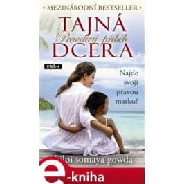 Tajná dcera - Shilpi Somaya Gowda E-book elektronické knihy