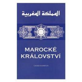 Marocké království - Charif Bahbouh Mapy a průvodci
