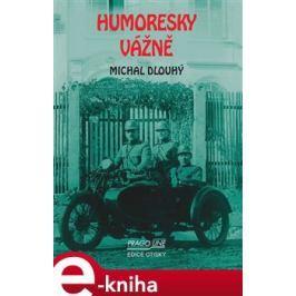 Humoresky vážně - Michal Dlouhý E-book elektronické knihy