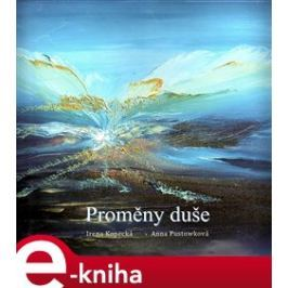 Proměny duše - Irena Kopecká, Anna Pustowková E-book elektronické knihy