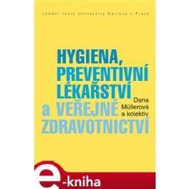 Hygiena, preventivní lékařství a veřejné zdravotnictví - Dana Müllerová E-book elektronické knihy