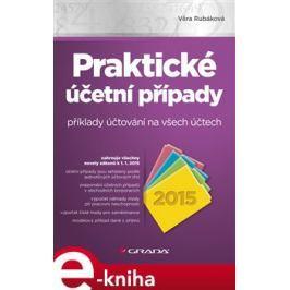 Praktické účetní případy 2015 - Věra Rubáková E-book elektronické knihy