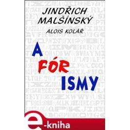 A-Fór-Ismy - Jindřich Malšínský E-book elektronické knihy