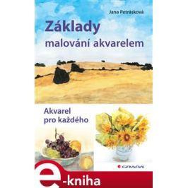 Základy malování akvarelem - Jana Petrásková E-book elektronické knihy