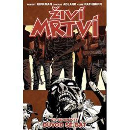 Živí mrtví 17: Důvod se bát - Robert Kirkman, Charlie Adlard Komiksy