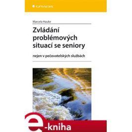 Zvládání problémových situací se seniory - Marcela Hauke E-book elektronické knihy