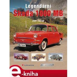 Legendární Škoda 1000 MB - Tuček Jan E-book elektronické knihy